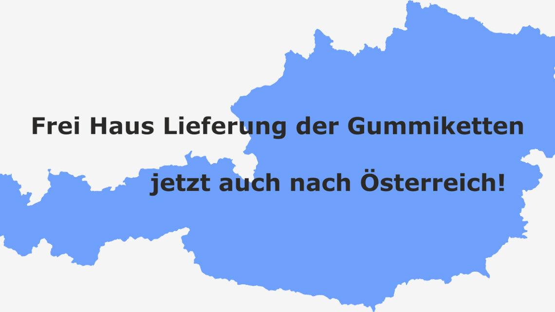 Frei Haus Lieferung der Gummiketten jetzt auch nach Österreich!